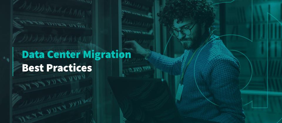 Data Center Migration Best Practices | Dataspan